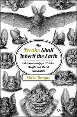 The Freaks Shall Inherit the Earth