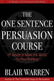 The One Sentence Persuasion Course